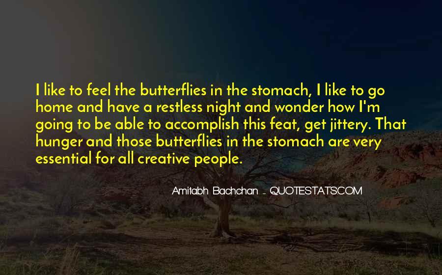 I Get Butterflies Quotes #938894