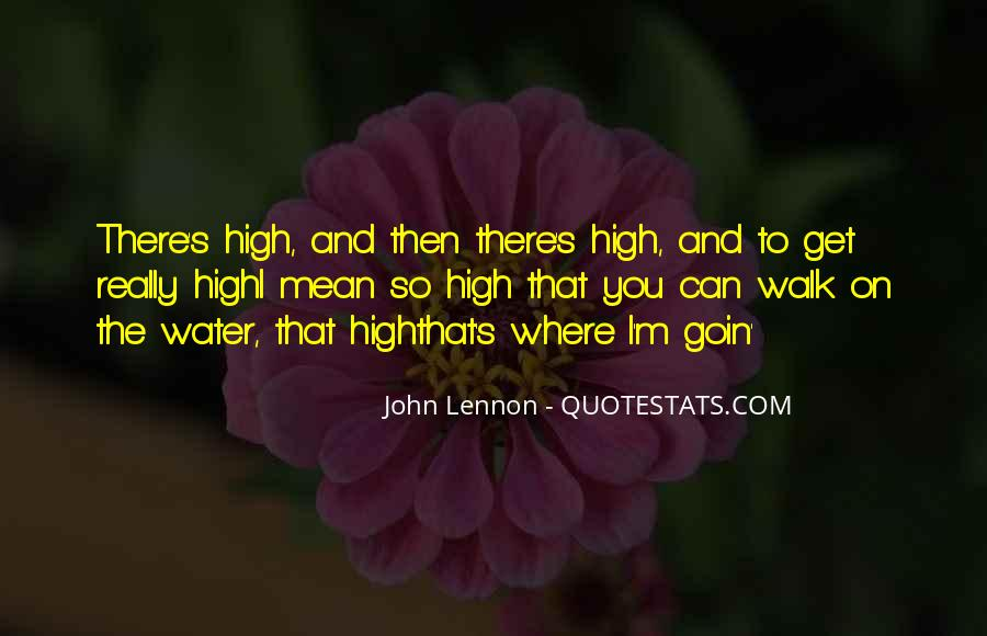 I Get So High Quotes #1391595