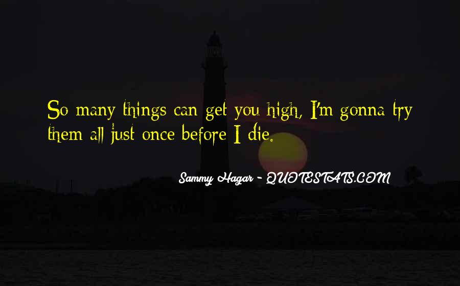 I Get So High Quotes #862887