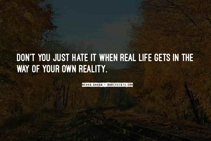 I Hate Myself And My Life Quotes #4353