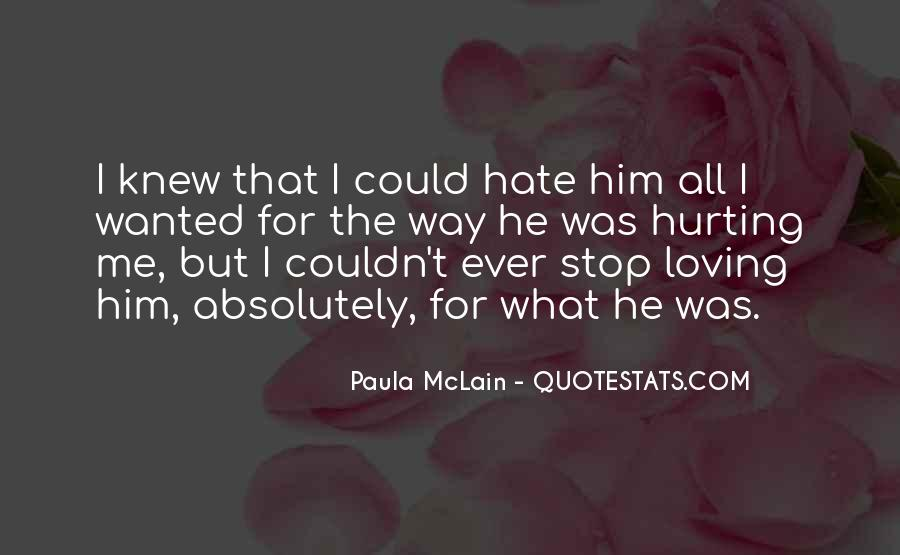 I Hate Myself For Loving Him Quotes #423557