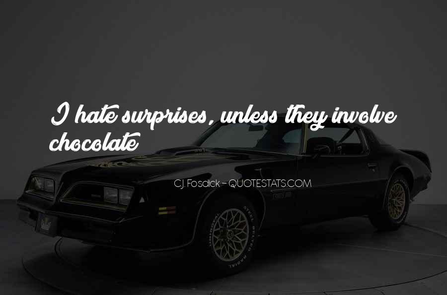 I Hate Surprises Quotes #969164