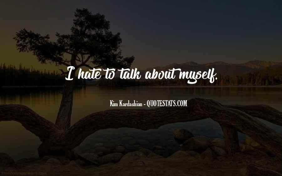 I Hate The Way You Talk To Me Quotes #312030