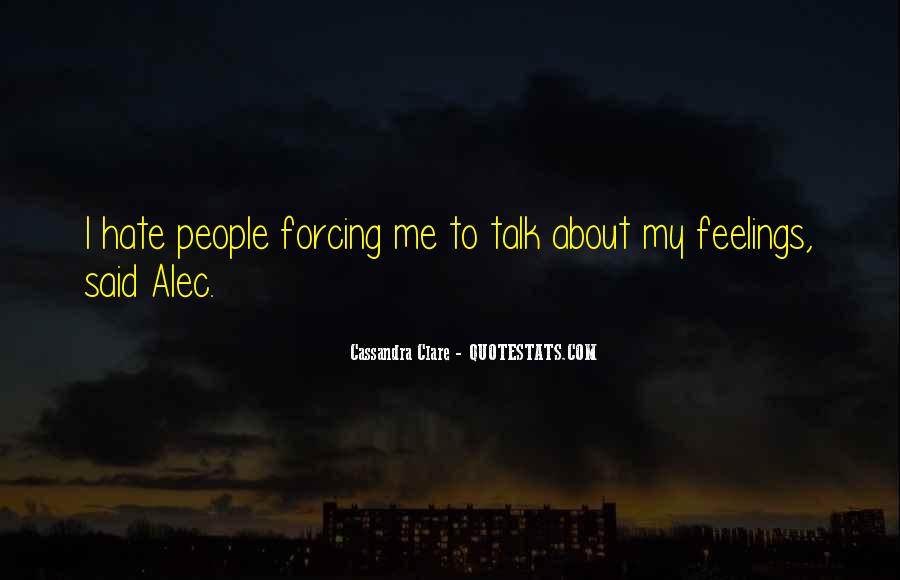 I Hate The Way You Talk To Me Quotes #399557