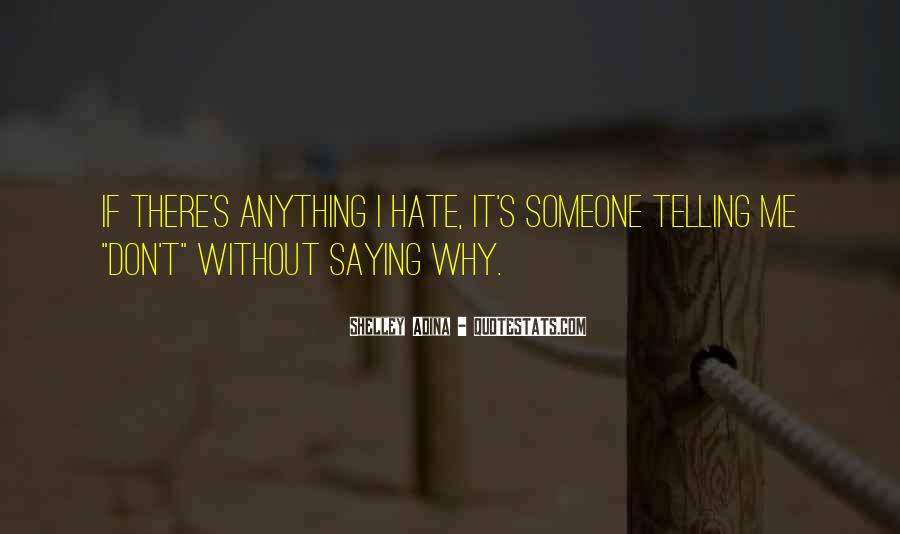 I Hate You More Than Anything Quotes #122401