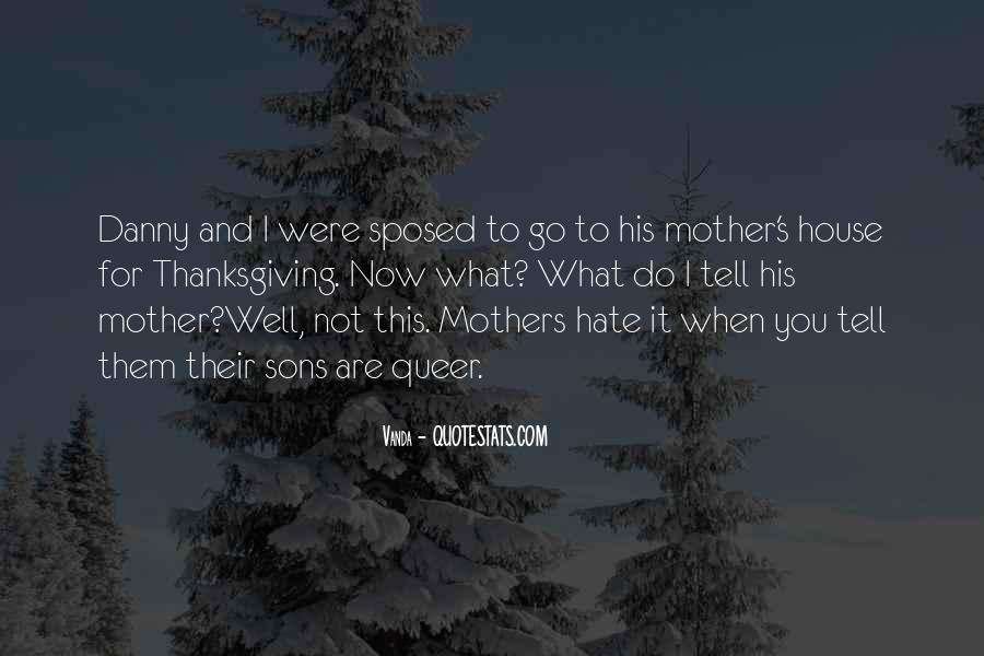I Hate You Mother Quotes #1022784