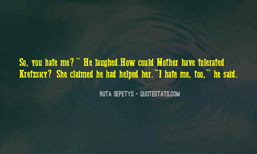 I Hate You Mother Quotes #1063117