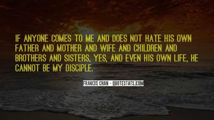 I Hate You Mother Quotes #1255691
