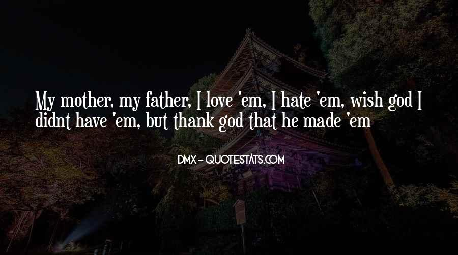 I Hate You Mother Quotes #1335522