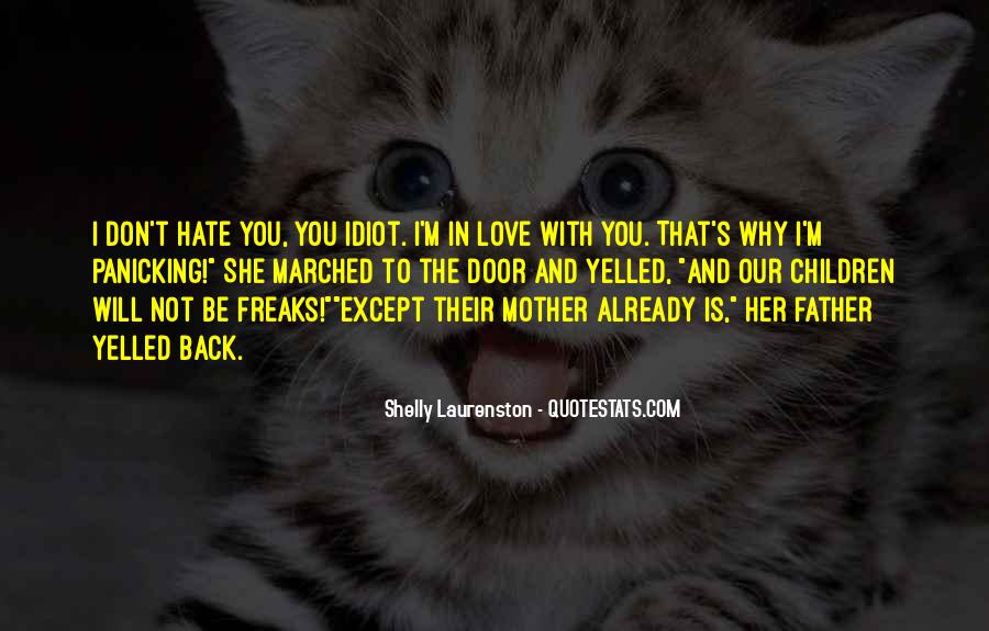I Hate You Mother Quotes #1589219