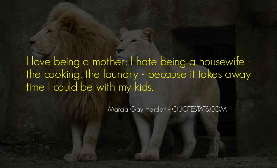 I Hate You Mother Quotes #454367