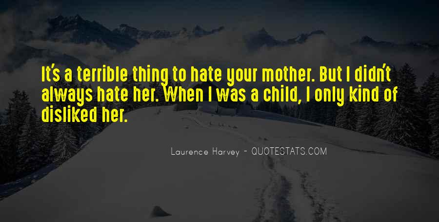 I Hate You Mother Quotes #685991