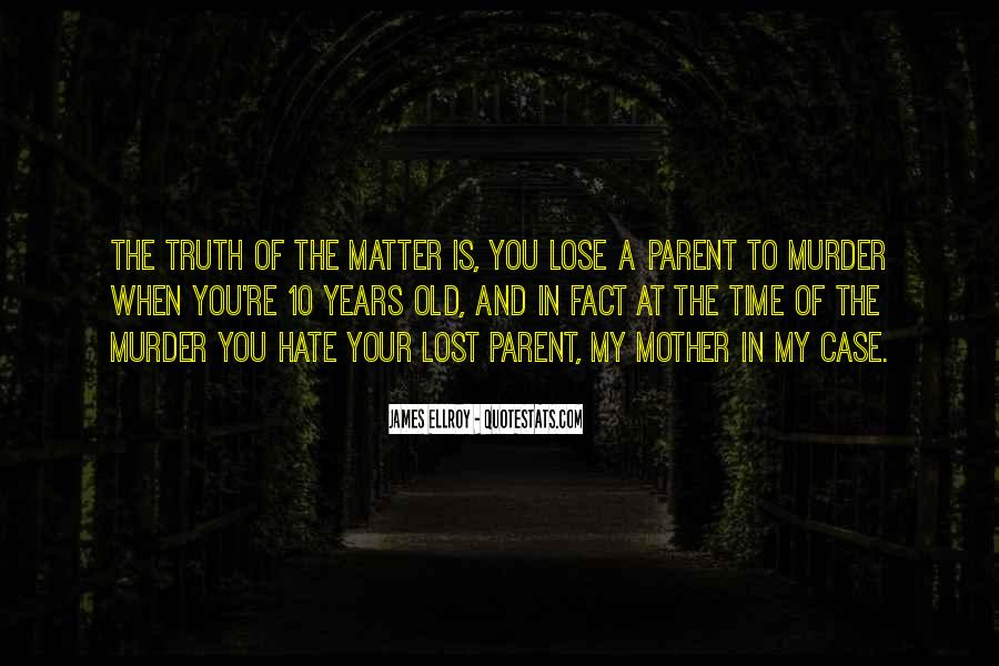 I Hate You Mother Quotes #71831