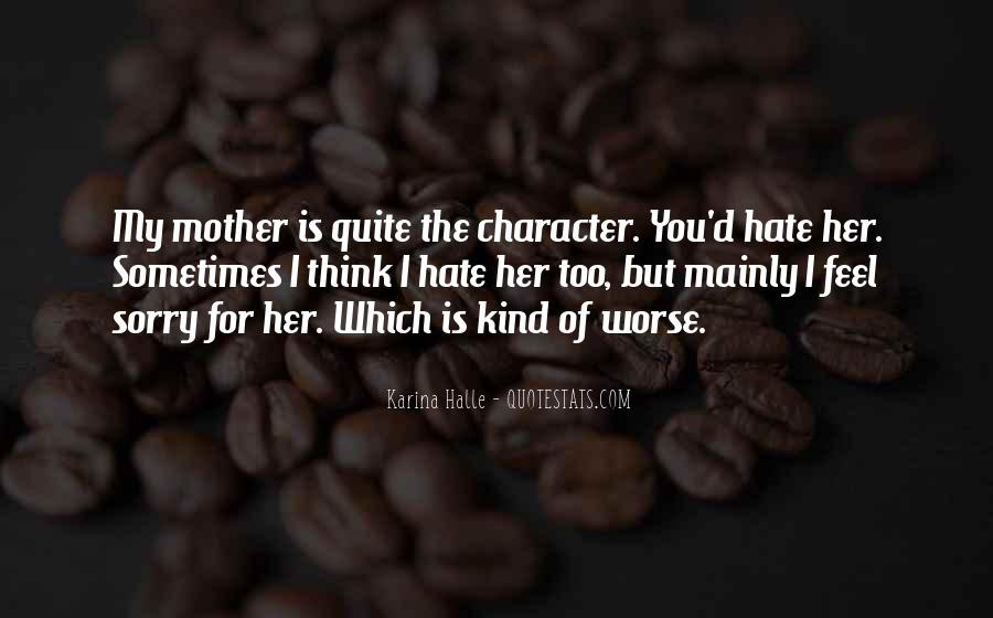I Hate You Mother Quotes #886074