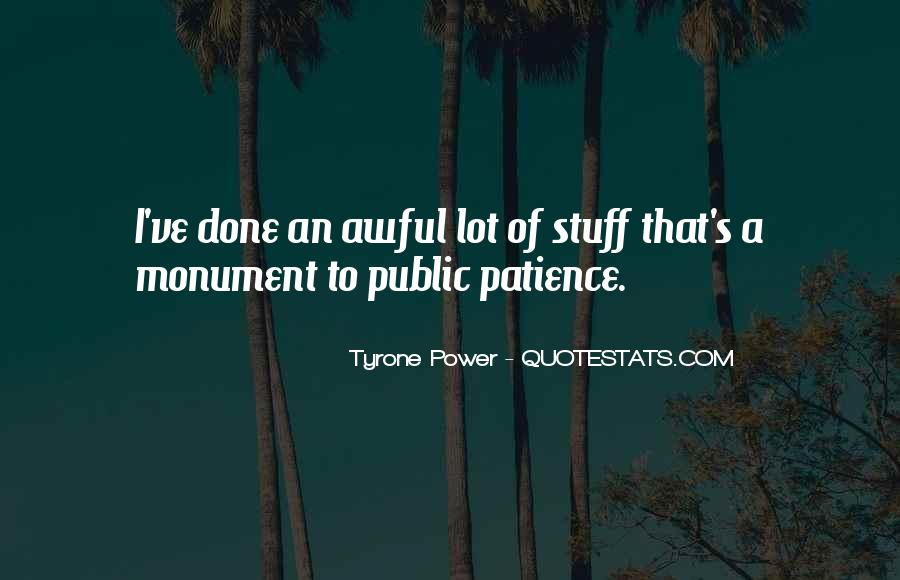 I Have A Lot Of Patience Quotes #1103960