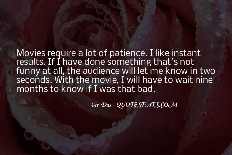 I Have A Lot Of Patience Quotes #307648