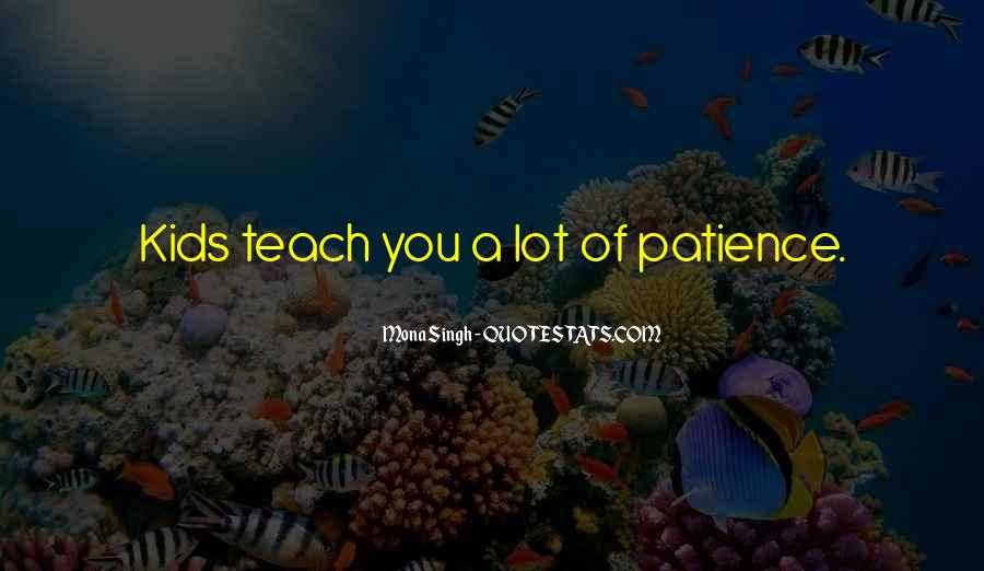 I Have A Lot Of Patience Quotes #520373