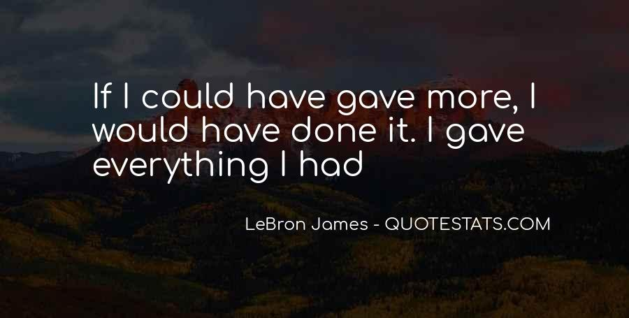 I Have Done Everything Quotes #239674