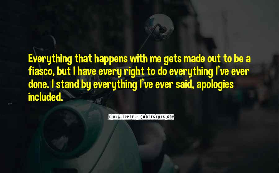 I Have Done Everything Quotes #249877