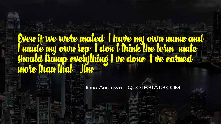 I Have Done Everything Quotes #363935