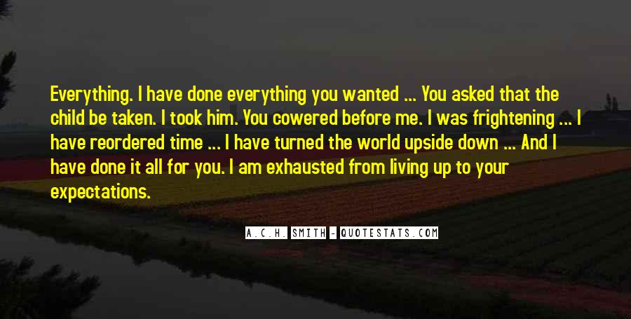 I Have Done Everything Quotes #454461