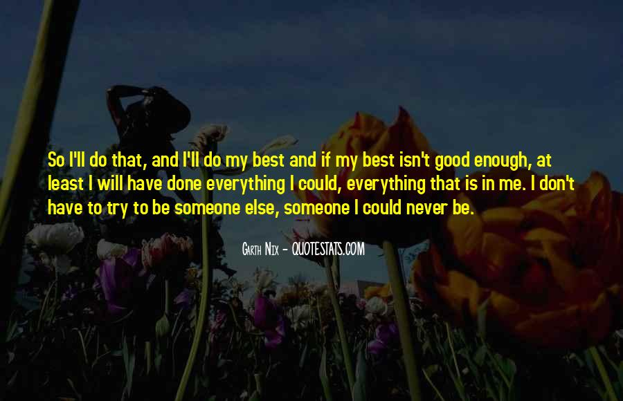I Have Done Everything Quotes #589247