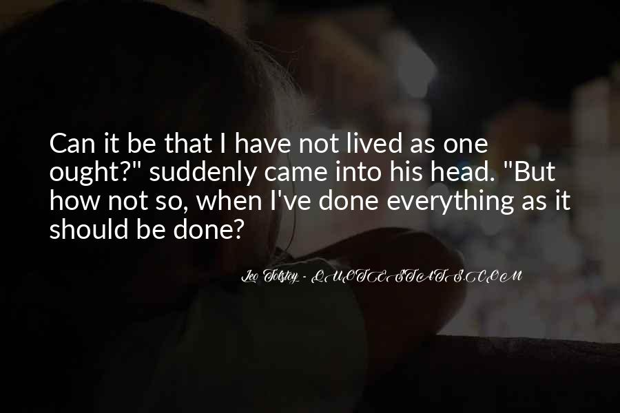 I Have Done Everything Quotes #78198