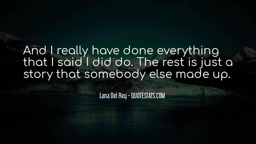 I Have Done Everything Quotes #850042