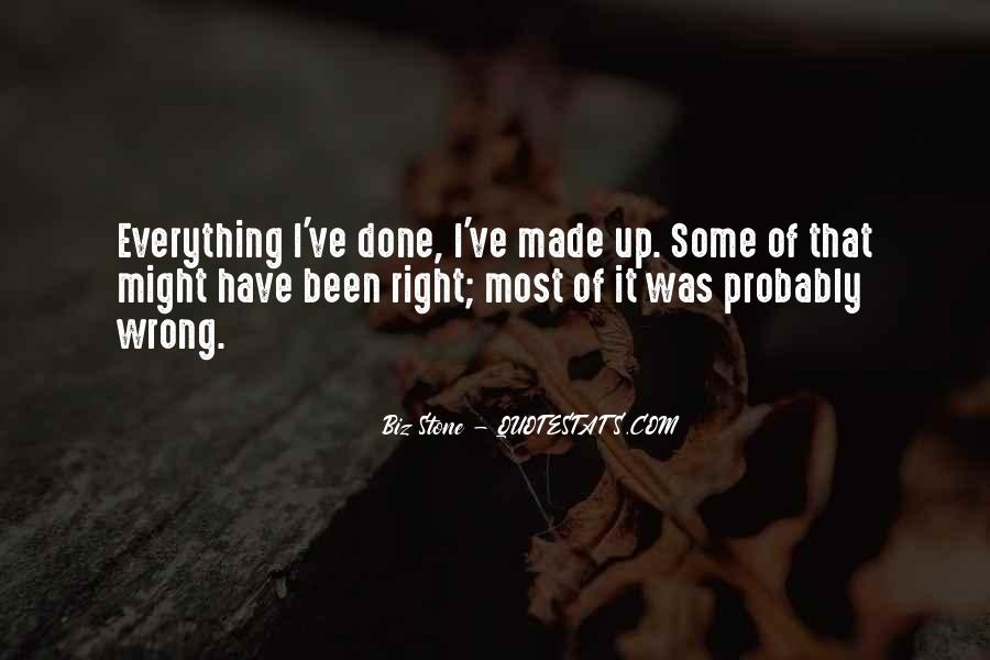 I Have Done Everything Quotes #889426