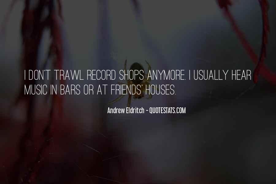 I Have No Friends Anymore Quotes #1123632