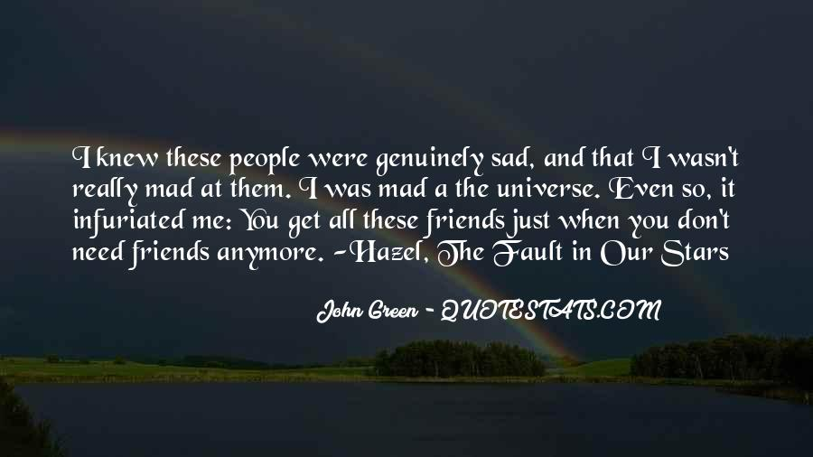 I Have No Friends Anymore Quotes #1268892