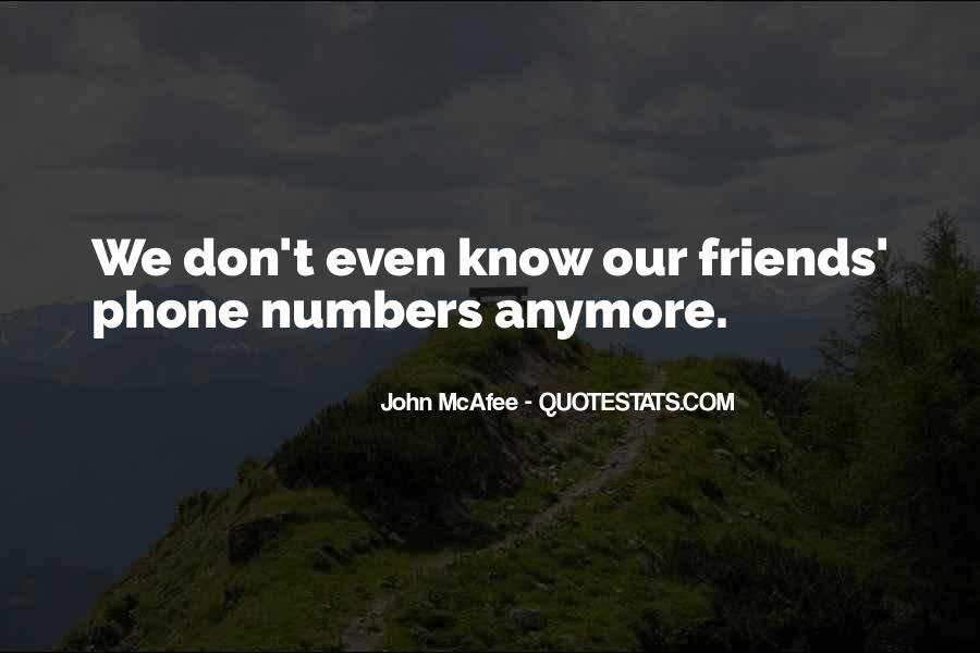 I Have No Friends Anymore Quotes #1484694