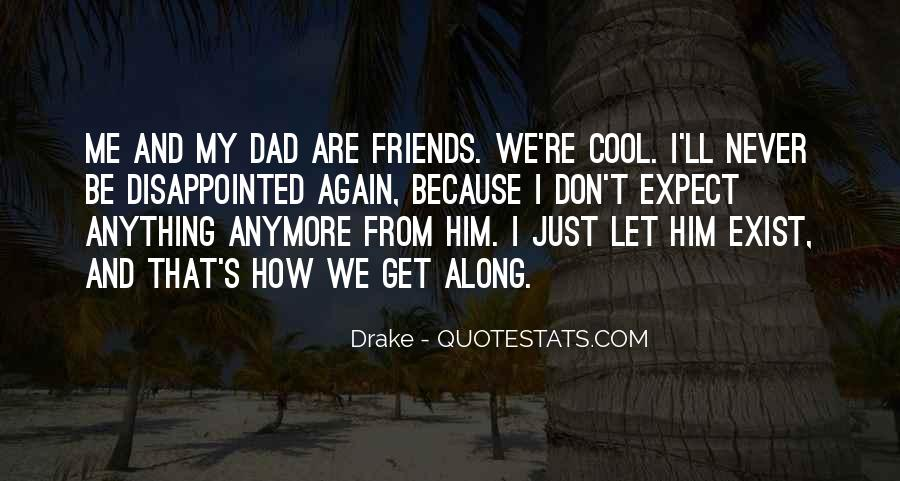 I Have No Friends Anymore Quotes #1607746