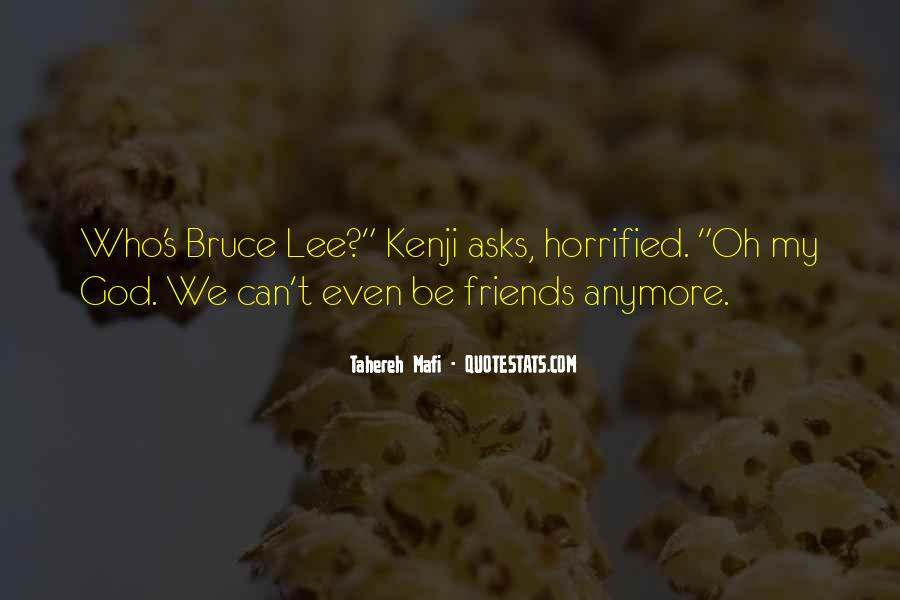 I Have No Friends Anymore Quotes #425849