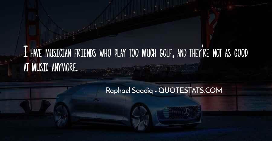 I Have No Friends Anymore Quotes #534180