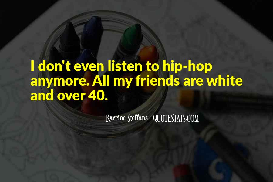 I Have No Friends Anymore Quotes #914491