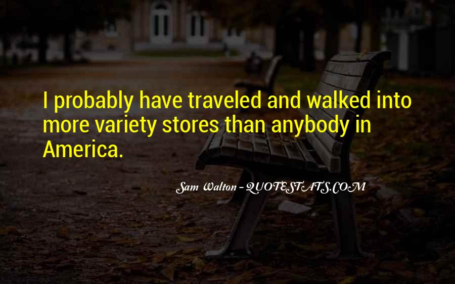 I Have Walked Quotes #285252