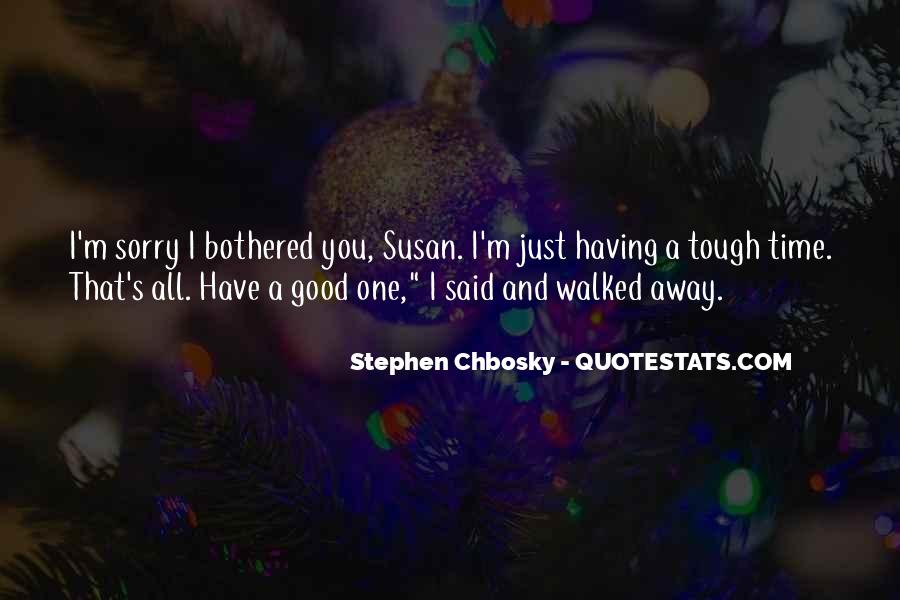 I Have Walked Quotes #288711
