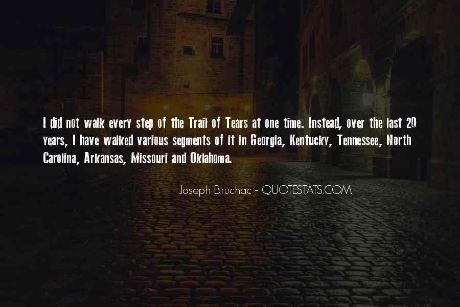 I Have Walked Quotes #549197