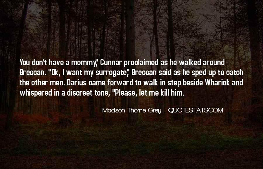 I Have Walked Quotes #555439