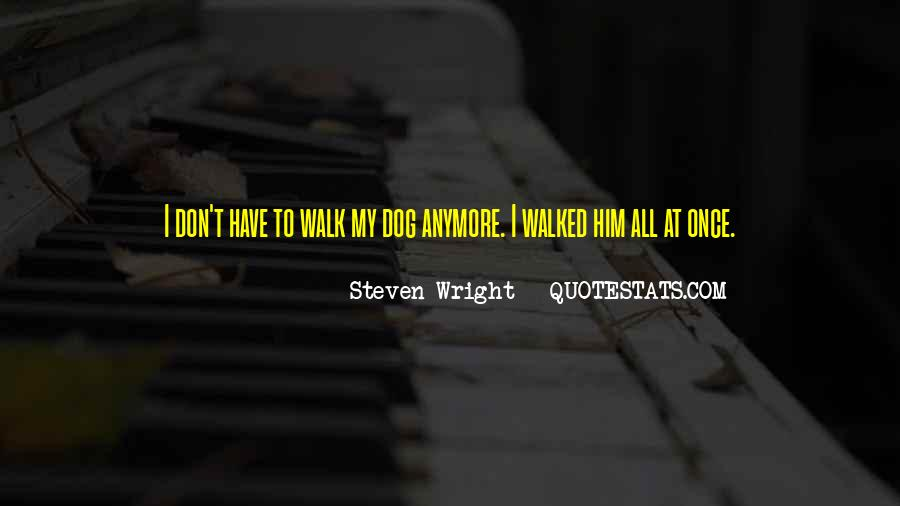 I Have Walked Quotes #565188