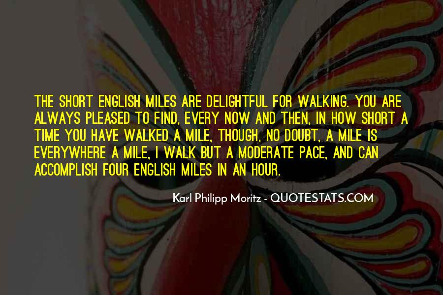 I Have Walked Quotes #694738