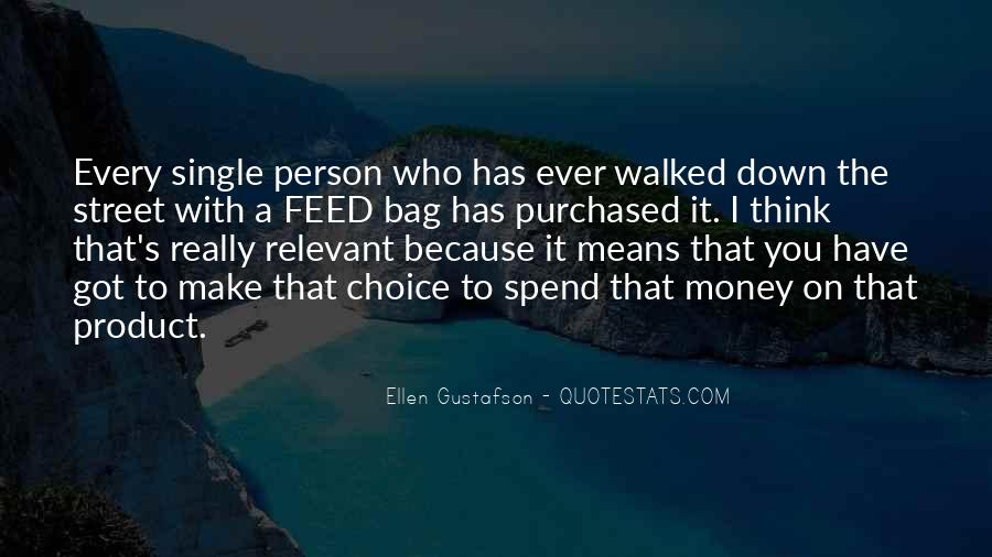 I Have Walked Quotes #702573