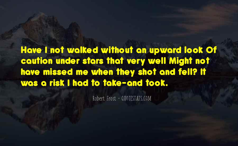 I Have Walked Quotes #83836