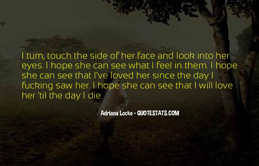 I Hope You Love Me One Day Quotes #121019