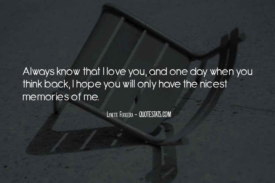 I Hope You Love Me One Day Quotes #1501388