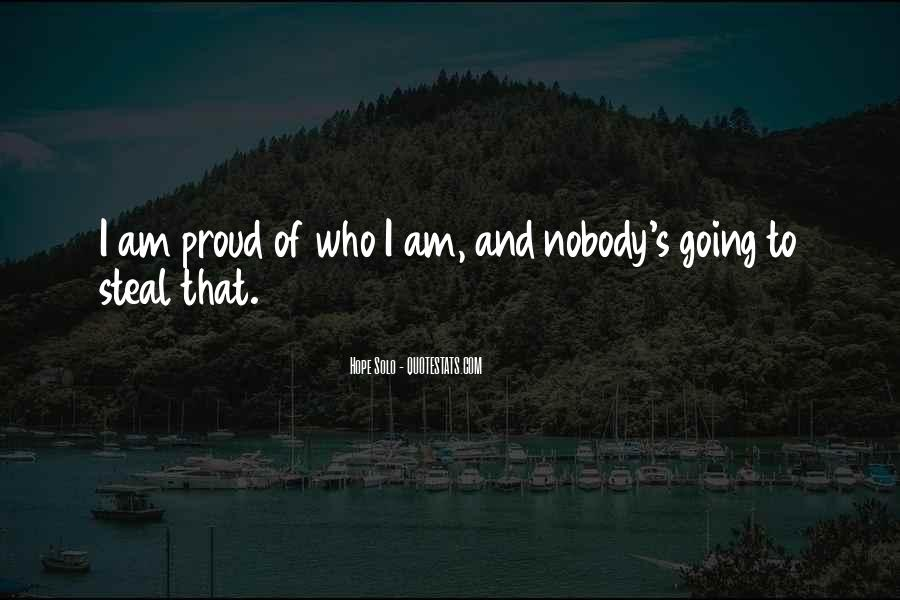 I Hope You're Proud Of Me Quotes #103152