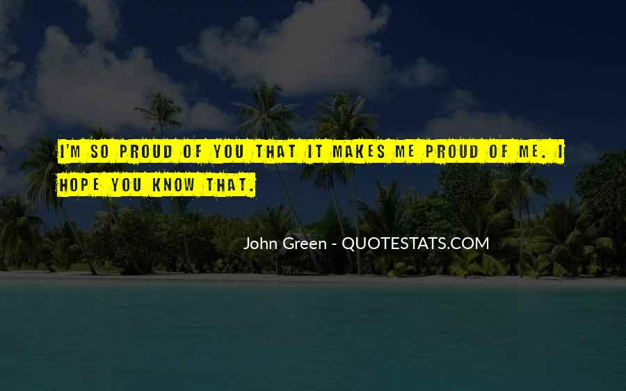 I Hope You're Proud Of Me Quotes #1201243