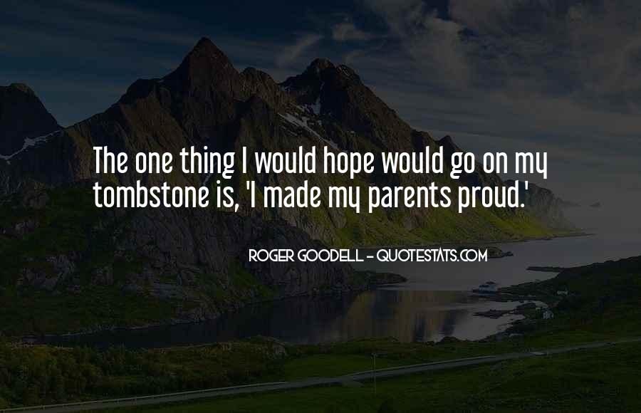 I Hope You're Proud Of Me Quotes #96062