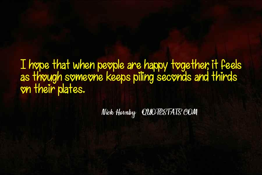 I Hope Your Happy Now Quotes #4961